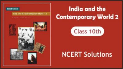 CBSE Class 10th India and the Contemporary World NCERT Solutions