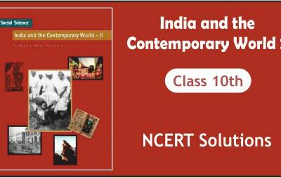 Download Free Class 10th India and Contemporary World 2 NCERT Solutions 2020-21 in PDF