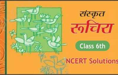 Download Free Class 6th Sanskrit Ruchira NCERT Solutions 2020-21 in PDF