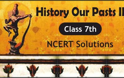 Download Free Class 7th History Our Pasts II NCERT Solutions 2020-21 in PDF