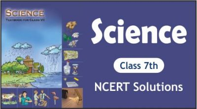 CBSE Class 7th Science NCERT Solution