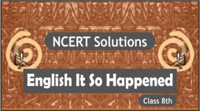 CBSE Class 8th English It So Happened NCERT Solutions
