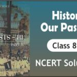Download Free Class 8th History Our Pasts NCERT Solutions 2020-21 in PDF