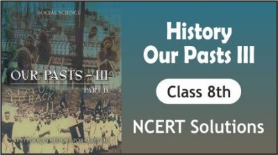 CBSE Class 8th History Our Pasts NCERT Solutions