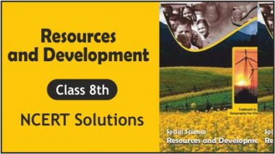 CBSE Class 8th Resources and Development NCERT Solutions