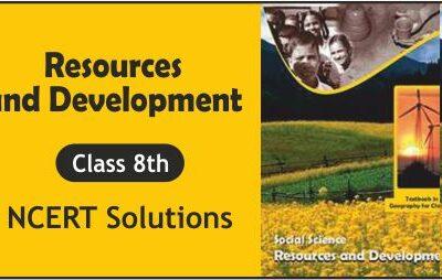 Download Free Class 8th Resources and Development NCERT Solutions 2020-21 in PDF
