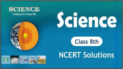CBSE Class 8th Science NCERT Solutions