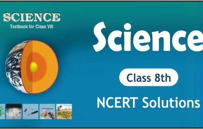 Download Free Class 8th Science NCERT Solutions 2020-21 in PDF