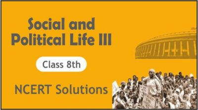 CBSE Class 8th Social and Political Life NCERT Solutions