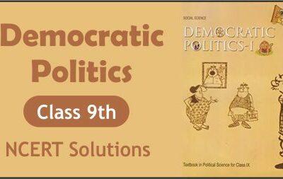 Download Free Class 9th Democratic Politics NCERT Solutions 2020-21 in PDF