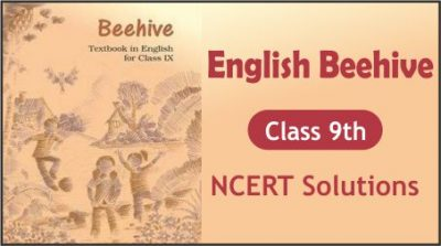 CBSE Class 9th English Beehive NCERT Solutions