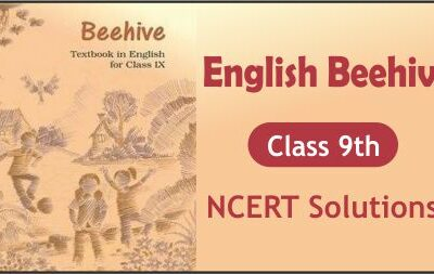 Download Free Class 9th English Beehive NCERT Solutions 2020-21 in PDF
