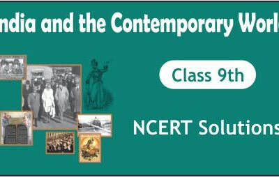 Download Free Class 9th India and the Contemporary World NCERT Solutions 2020-21 in PDF