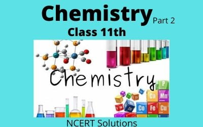 Class 11th Chemistry Part 2 NCERT Solutions