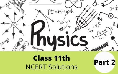 Download Free Class 11th Physics Part 2 NCERT Solutions 2020-21 in PDF