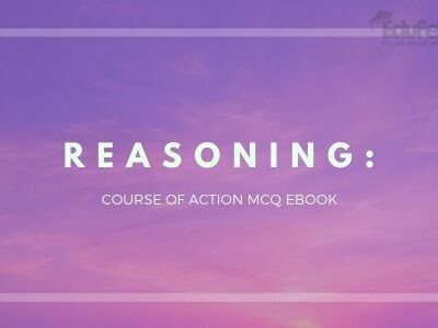 Reasoning: Course of Action MCQ eBook