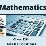Download Free Class 12th Maths Part 1 NCERT Solutions 2020-21 in PDF