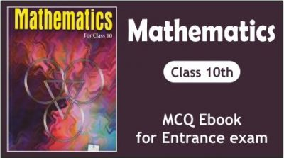 Maths Class 10th MCQ eBook for Entrance Examinations