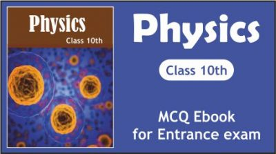 Physics Class 10th MCQ eBook for Entrance Examinations