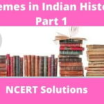 Download Free CBSE Class 12th Themes in Indian History Part 1 NCERT Solutions 2020-21 In PDF