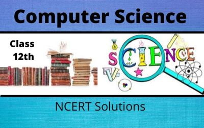 Class 12th Computer Science NCERT Solutions