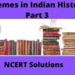 Download CBSE Class 12th Themes in Indian History Part 3 NCERT Solutions 2020-21 In PDF