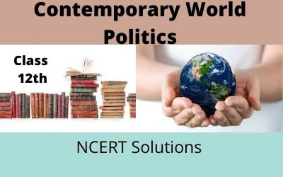Download Free Class 12th Contemporary World Politics NCERT Solutions 2020-21 in PDF