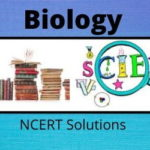 Download Free Class 12th Biology NCERT Solution 2020-21 in PDF
