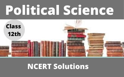 Download Free Class 12th Political Science NCERT Solutions 2020-21 in PDF
