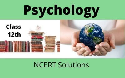 Download Free Class 12th Psychology NCERT Solutions 2020-21 in PDF