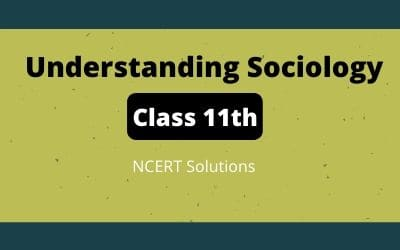 Download Free Class 11th Understanding Sociology NCERT Solutions 2020-21 in PDF