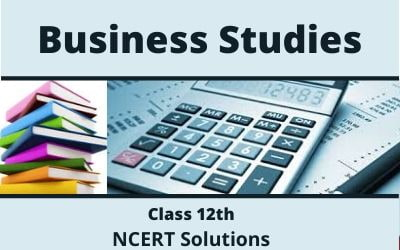 Class 12th Business Studies NCERT Solutions