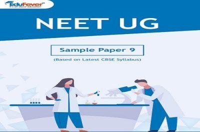 NEET UG Major Test (Sample Paper-9)