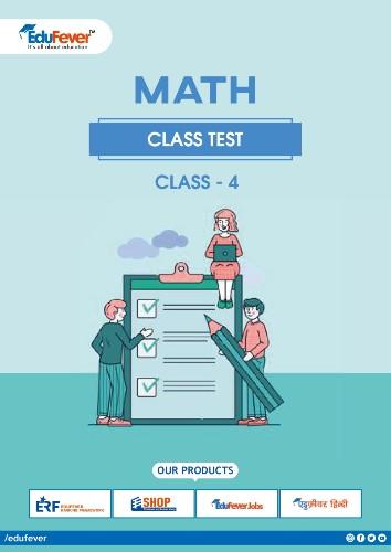 Class 4 Maths Class Test Worksheet