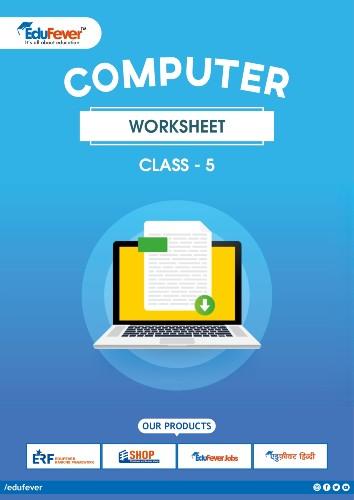 Class 5 Computer Worksheet