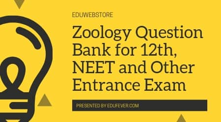 Zoology Question Bank for 12th, NEET and Other Entrance Exam