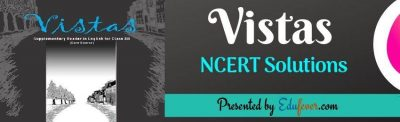 Class 12 English (Vistas) NCERT Solutions